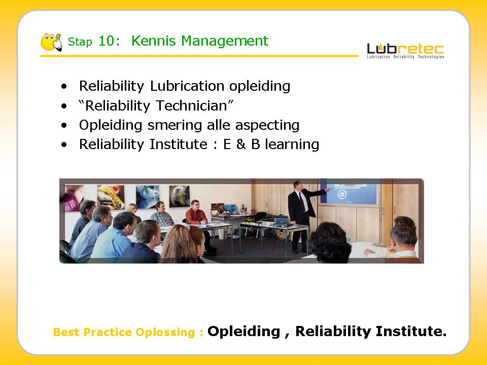 Lubrication Reliability : Kennismanagement , Opleidingen Reliability Institute
