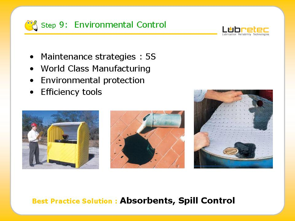 Lubrication Reliability : environmental control, spill , absorbents, world class .